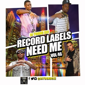 Dj Young Cee- Record Labels Need Me Vol 46 Dj Young Cee front cover