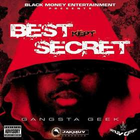 Black Money Ent. Presents Gangsta Geek Best Kept Secret CHILL iGRIND WILL front cover