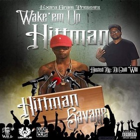 Extra Grams Presents Wakem Up Hittman Savage CHILL iGRIND WILL front cover