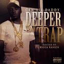 Deeper Than TRAP Lil Daddy front cover