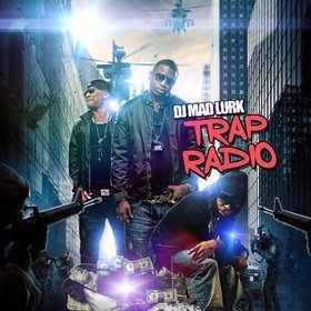 Trap Radio DJ Mad Lurk front cover