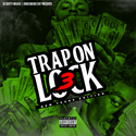 Trap on Lock 3 (New Years Edition) Dj Big Migoo front cover