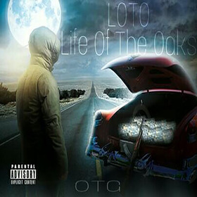 OTG - Life Of The Oaks Colossal Music Group front cover