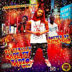 We Finally Made It Radio Vol. 10 Dj Trey Cash front cover