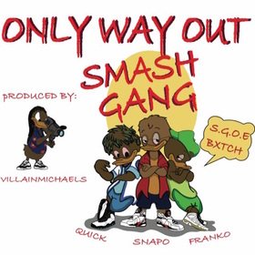 Smash Gang- Only Way Out DJ B Eazy front cover