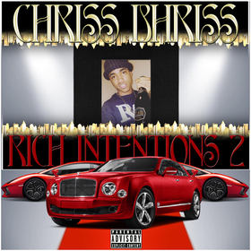 CHRISS BHRISS - RICH INTENTIONS 2 (THE MIXTAPE) DJ Chase front cover