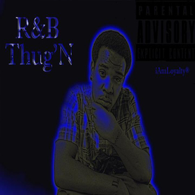 R&B ThugN Loyalty Bynum front cover