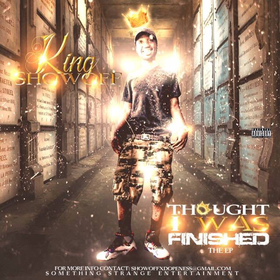 King Showoff - Thought I Was Finished [The EP] MellDopeAF front cover