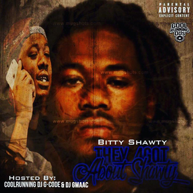 They 4Got About Shawty( Hosted By DJ GMAAC & DJ G-Code) Bitty Shawty front cover