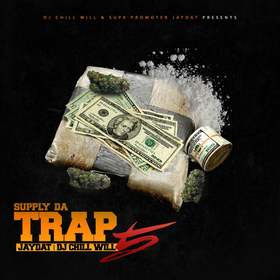 Supa Promoter Jay Dat & Chill Will Presents Supply Da Trap 5 CHILL iGRIND WILL front cover