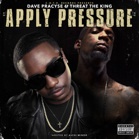 Apply Pressure ft Threat The King Dave Pracyse front cover