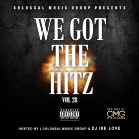 We Got The Hitz Vol.28 Presented By CMG Colossal Music Group front cover