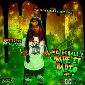 We Finally Made It Radio Vol. 11 Dj Trey Cash front cover