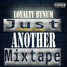 J.A.M (Just Another Mixtape) Loyalty Bynum front cover