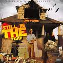 Still In The Trap by GMB Flame