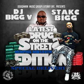 DJ Bigg V & Stakc Bigg Latest Drug On The Streets (MEMPHIS/MIDSOUTH) EDITION Stakc Bigg front cover