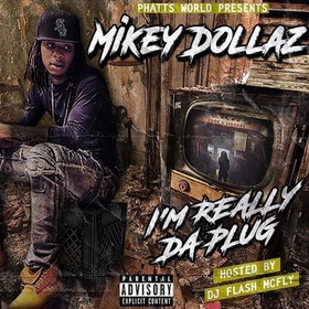 I'm Really Da Plug Mikey Dollaz front cover