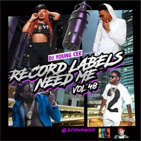 Dj Young Cee- Record Labels Need Me Vol 48 Dj Young Cee front cover