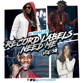 Dj Young Cee- Record Labels Need Me Vol 50 Dj Young Cee front cover