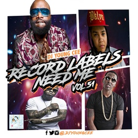Dj Young Cee- Record Labels Need Me Vol 51 Dj Young Cee front cover