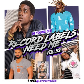 Dj Young Cee- Record Labels Need Me Vol 52 Dj Young Cee front cover