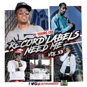 Dj Young Cee- Record Labels Need Me Vol 53 Dj Young Cee front cover