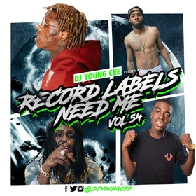 Dj Young Cee- Record Labels Need Me Vol 54 Dj Young Cee front cover