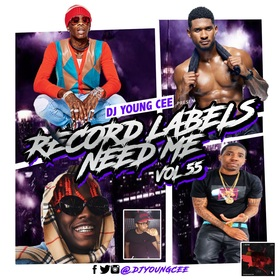 Dj Young Cee- Record Labels Need Me Vol 55 Dj Young Cee front cover