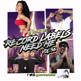 Dj Young Cee- Record Labels Need Me Vol 56 Dj Young Cee front cover