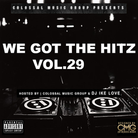 We Got The Hitz Vol.29 Presented By CMG Colossal Music Group front cover