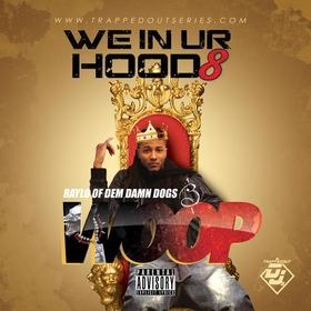 We In Ur Hood 8 Hosted by Woop and Raylo Tampa Mystic front cover