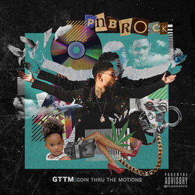 GTTM: Goin Thru The Motions PnB Rock front cover