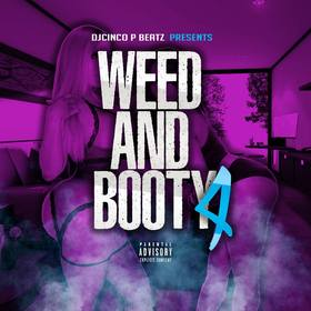 Weed And Booty Volume 4 #RnB #Rap DJ Cinco P Beatz front cover