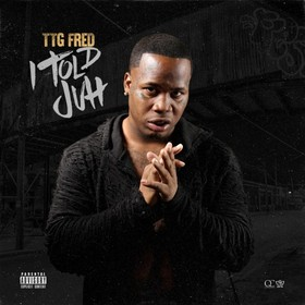 TTGFRED I Told Juh TTG Fred front cover