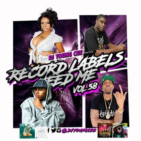 Dj Young Cee- Record Labels Need Me Vol 58 Dj Young Cee front cover