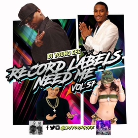 Dj Young Cee- Record Labels Need Me Vol 57 Dj Young Cee front cover