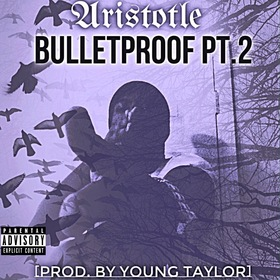 Bullet Proof Pt.2 [Prod. By Young Taylor] Aristotle front cover
