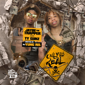 Only For The Real JaybeTheTrapper & TyGunzzzz front cover