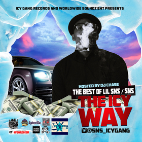 SNS - The ICY Way / The Best Of Lil SNS/SNS (Hosted by DJ Chase) DJ Chase front cover