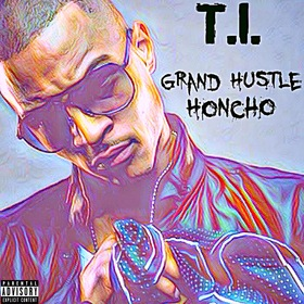 T.I. : Grand Hustle Honcho Aristotle front cover