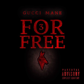 3 For Free Gucci Mane front cover