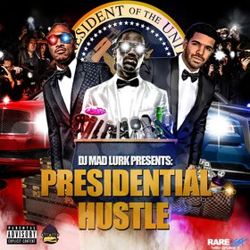 Presidential Hustle DJ Mad Lurk front cover