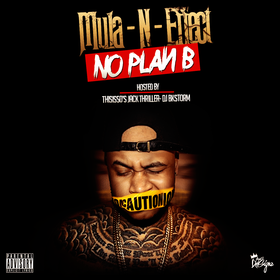 No Plan B (Hosted By Jack Thriller) Mula-N-Effect front cover