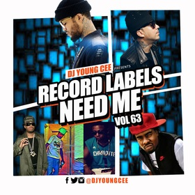 Dj Young Cee- Record Labels Need Me Vol 63 Dj Young Cee front cover