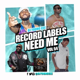 Dj Young Cee- Record Labels Need Me Vol 64 Dj Young Cee front cover