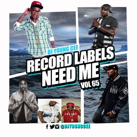 Dj Young Cee- Record Labels Need Me Vol 65 Dj Young Cee front cover