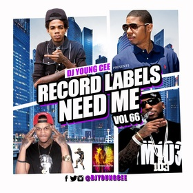 Dj Young Cee- Record Labels Need Me Vol 66 Dj Young Cee front cover