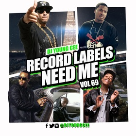 Dj Young Cee- Record Labels Need Me Vol 69 Dj Young Cee front cover
