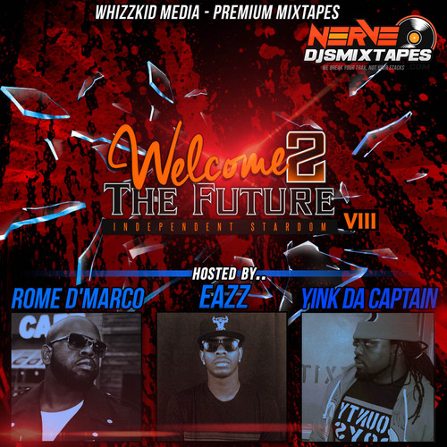 welcome-2-the-future-vol-8-hosted-by-rome-dmarco-eazz-yink-da-captain-by-the-whizz-kid