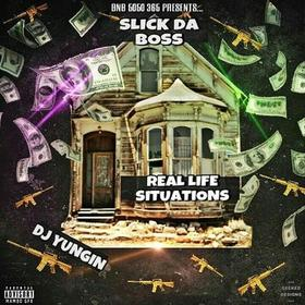 REAL LIFE SITUATIONS Slick Da Boss front cover